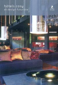 Hôtels cosy et design futuriste