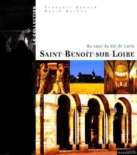 L'Abbaye de Saint-Benoît : au coeur du Val de Loire