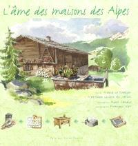 L'âme des maisons des Alpes