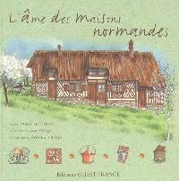 L'âme des maisons normandes
