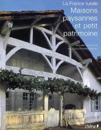 La France rurale : maisons paysannes et petit patrimoine