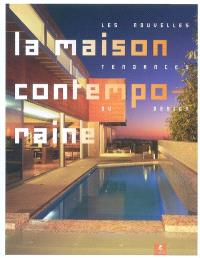 La maison contemporaine : les nouvelles tendances du design