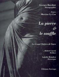 La pierre et le souffle : regard sur un théâtre à l'italienne, le Grand théâtre de Tours