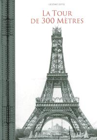 La tour de 300 mètres = The three-hundred metre tower = Der 300-meter-turm