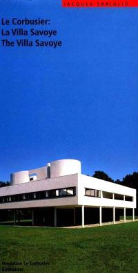 Le Corbusier : la villa Savoye = Le Corbusier : the villa Savoye