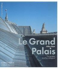 Le Grand Palais : un palais national populaire : architecture et décors