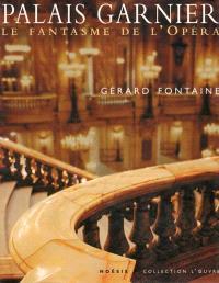 Le Palais Garnier : le fantasme de l'Opéra