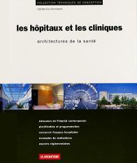 Les hôpitaux et les cliniques : architectures de la santé