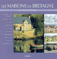 Les maisons de Bretagne : les différents types de maisons, les implantations, les plans, les matériaux, les couleurs, l'intérieur, la restauration, les aménagements, l'entretien, la terminologie