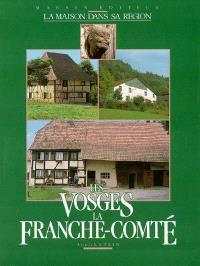 Les Vosges, la Franche-Comté