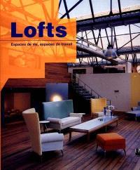 Lofts : espaces de vie, espaces de travail