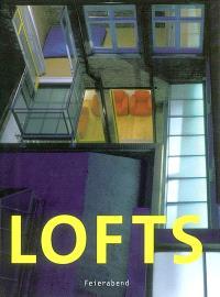 Lofts : vivre et travailler dans un loft = Lofts : leben und arbeiten in einem loft = Lofts : wonen en werken in een loft