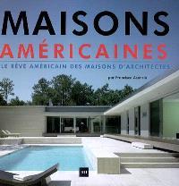 Maisons américaines : le rêve américain des maisons d'architectes
