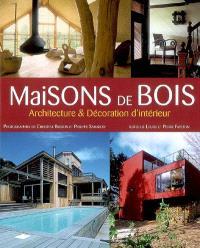 Maisons de bois : architecture & décoration d'intérieur