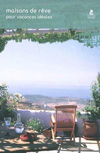 Maisons de rêve pour vacances idéales