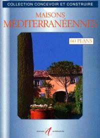 Maisons méditerranéennes : 60 plans libres d'utilisation