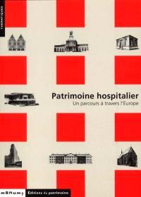 Patrimoine hospitalier : un parcours à travers l'Europe