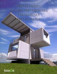 Prefab houses = Maisons préfabriquées = Fertighäuser = Prefab huizen