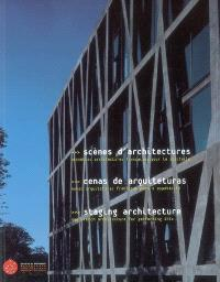 Scènes d'architectures : nouvelles architectures françaises pour le spectacle = Cenas de arquiteturas : novas arquiteturas francesas para o espetaculo = Staging architecture : new French architecture for performing arts