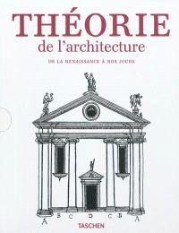 Theorie de l'architecture : de la Renaissance à nos jours : 117 traités présentés dans 89 études