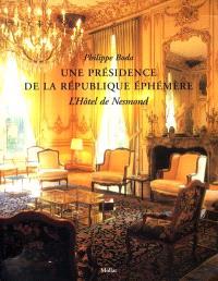 Une présidence de la République éphémère, l'hôtel de Nesmond
