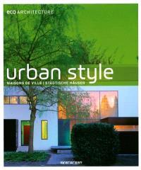 Urban style : maisons de ville = städtische Häuser