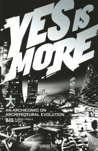 Yes is more : an archicomic on architectural evolution