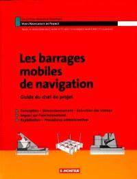 Les barrages mobiles de navigation : guide du chef de projet