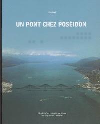 Un pont chez Poséidon : histoire d'un chantier mythique sur le golfe de Corinthe