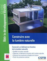 Construire avec la lumière naturelle : concevoir un bâtiment en fonction de la lumière naturelle