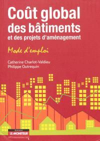Coût global des bâtiments et des projets d'aménagement : mode d'emploi