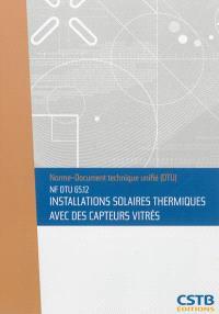 Installations solaires thermiques avec des capteurs vitrés : NF DTU 65.12