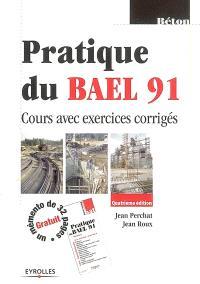 Pratique du BAEL 91 : cours avec exercices corrigés