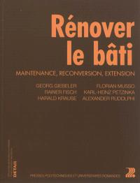 Rénover le bâti : maintenance, reconversion, extension
