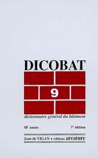 Dicobat 9 : dictionnaire général du bâtiment