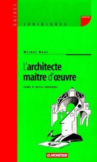 L'architecte, maître d'oeuvre : cadre et outils juridiques