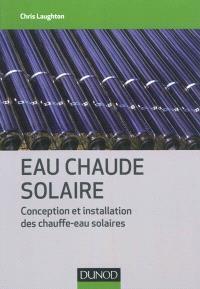 Eau chaude solaire : conception et installation des chauffe-eau solaires