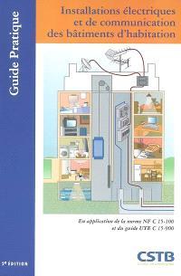Installations électriques et de communication des bâtiments d'habitation : en application de la norme NF C15-100 et du guide UTE C 15-900