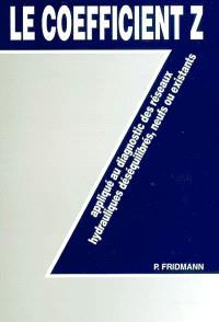 Le coefficient Z appliqué au diagnostic des réseaux hydrauliques déséquilibrés, neufs ou existants
