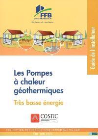Les pompes à chaleur géothermiques très basse énergie : guide de l'installateur