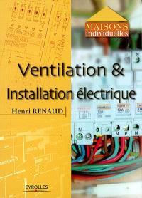 Ventilation et installation électrique