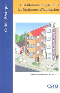 Installations de gaz dans les bâtiments d'habitation : en application de la norme NF DTU 61.1