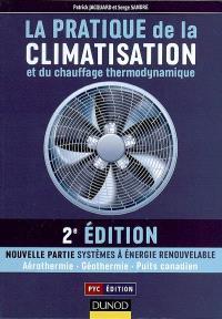 La pratique de la climatisation et du chauffage thermodynamique