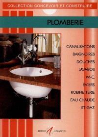 Plomberie : canalisations, baignoires, douches, lavabos, W.C., éviers, robinetterie, eau chaude et gaz