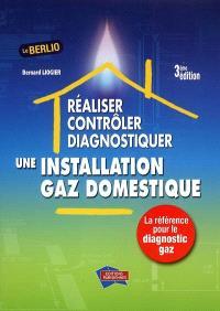 Réaliser, contrôler, diagnostiquer une installation gaz domestique