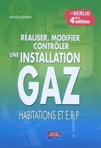 Réaliser, modifier, contrôler une installation gaz (habitations et ERP) : le Berlio
