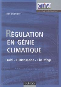 Régulation en génie climatique : froid-climatisation-chauffage