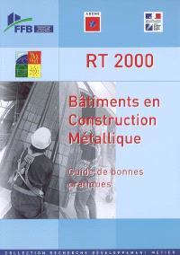 RT 2000 : bâtiments en construction métallique : guide des bonnes pratiques