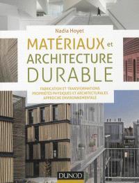 Matériaux et architecture durable : fabrication et transformations, propriétés physiques et architecturales, approche environnementale