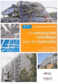 La construction métallique avec les Eurocodes : interprétation et exemples de calcul